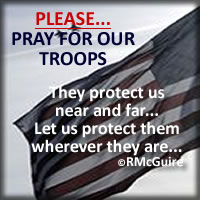 Please take a moment and pray for our troops... they need it.
